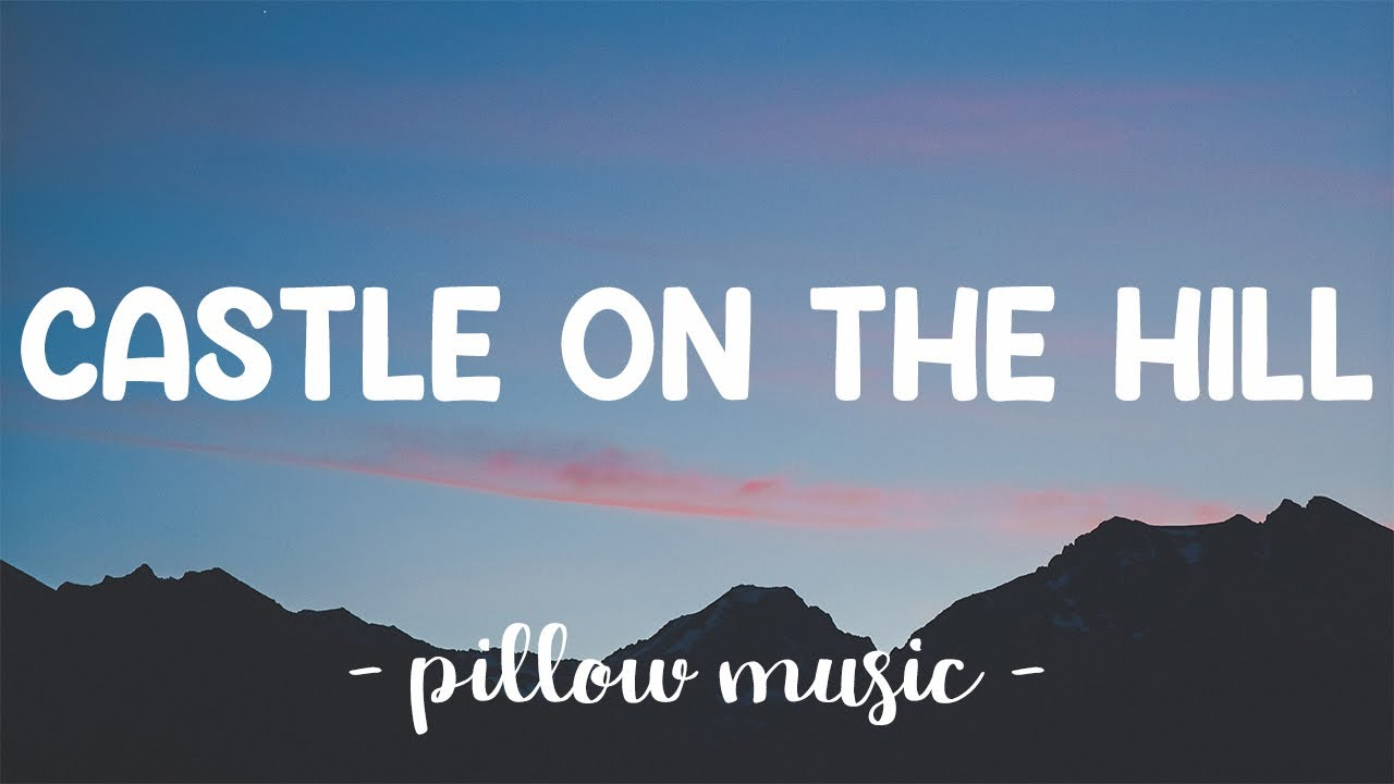 Download Castle On The Hill - Ed Sheeran (Lyrics) 🎵