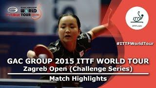 Zagreb Open 2015 Highlights: CHOI Hyojoo vs ITO Mima (1/2)