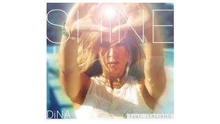 SHINE - Dina ft. Italiano