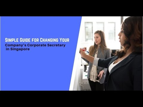 Simple Guide For Changing Your Company's Corporate Secretary In Singapore