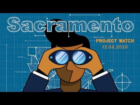 Project Watch Sacramento 12.04.20: New Regional Lockdown, More Distribution Space, and New Connector