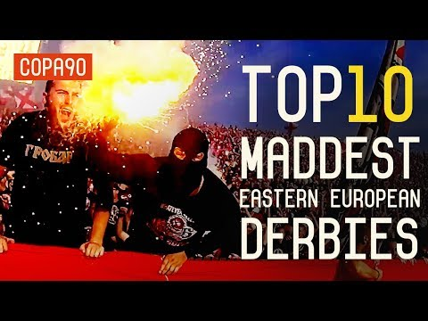 The Maddest Derbies In Eastern Europe