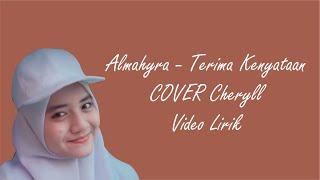 Download Lagu ALMAHYRA - TERIMA KENYATAAN (COVER CHERYLL) Video Lirik mp3