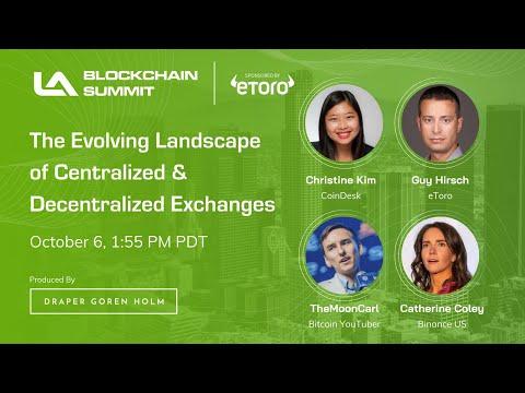 The Evolving Landscape of Centralized & Decentralized Exchanges | LA Blockchain Summit