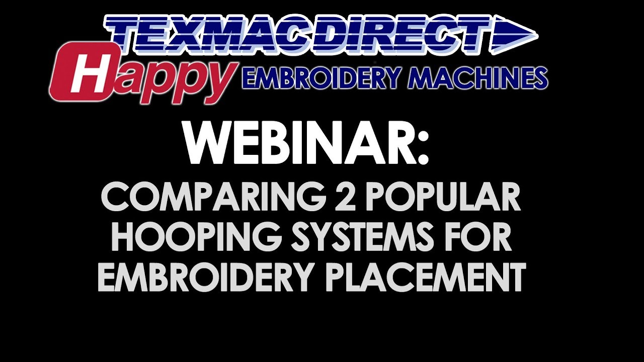 March 2018 Webinar Comparing Hoopingplacement Tools For Embroidery