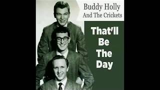 Buddy Holly And The Crickets   That'll Be The Day