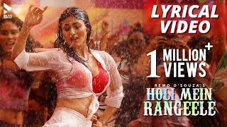Lyrical Video: Holi Mein Rangeele |  Mouni R | Varun S | Sunny S | Mika S | Abhinav S | Latest Songs