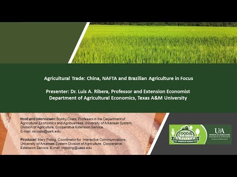 Agricultural Trade: China, NAFTA and Brazilian Agriculture in Focus, Dr. Ribera, 08/23/18