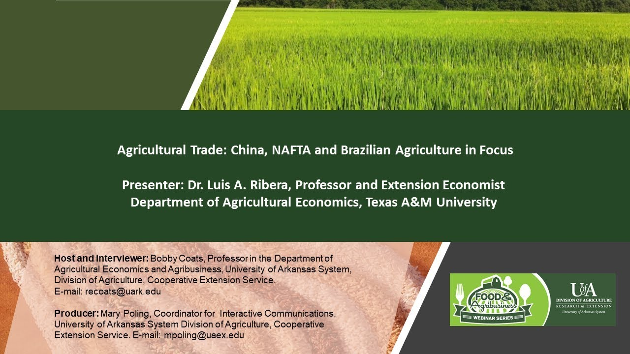 agricultural trade china nafta and brazilian agriculture in focus
