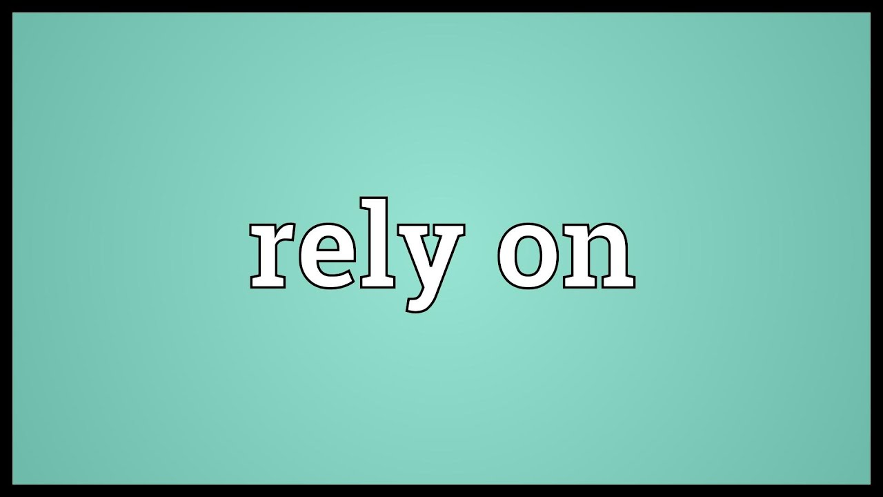 Rely on Meaning