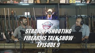 Straight Shooting Firearms Talk Show - Episode 9