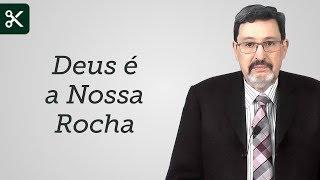 """""""Deus é a Nossa Rocha"""" - Solano Portela"""