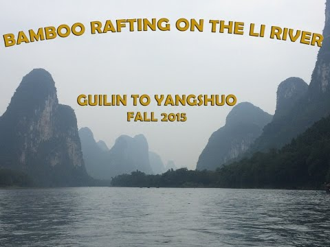 Bamboo rafting on the Li River - Guilin to Yangshuo Guide