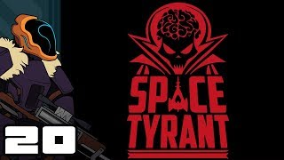 Let s Play Space Tyrant - PC Gameplay Part 20 - Financial Juggernaut