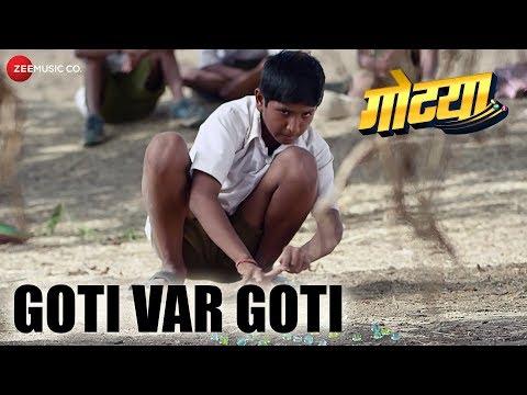 Goti Var Goti   Gotya   Avadhoot Gupte   Adarsh Shinde   Rushikesh Wankhede
