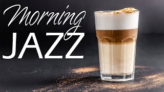 Good Morning JAZZ  - Relaxing Background Bossa Nova JAZZ Playlist - Have a Nice Day!