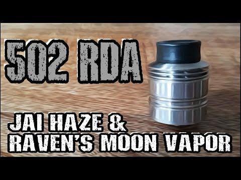 502 RDA from Jai Haze and Raven's Moon Vapor