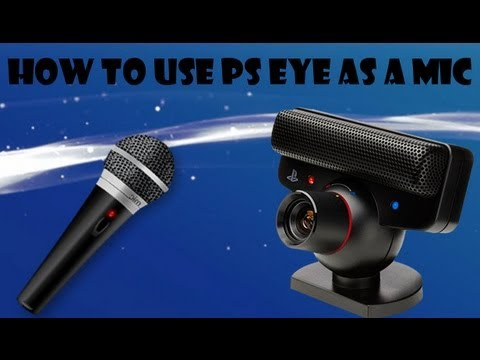 How To Set Up Your Playstation Eye As A Mic For PS3 Gaming Online