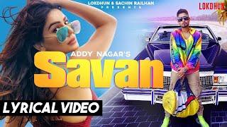 Addy Nagar - Savan ( Lyrical Video) | Kangana Sharma | STK | Hindi Songs 2020