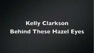 Behind These Hazel Eyes lyrics HD Kelly Clarkson