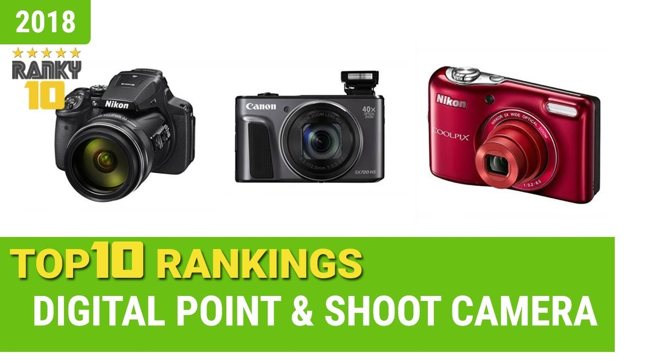 best digital point shoot camera top 10 rankings review 2018 rh youtube com best digital camera buying guide Best Digital Cameras 2017