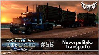 "American Truck Simulator - #56 ""Nowa polityka transportu"""