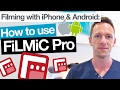 FiLMiC Pro Tutorial - Filming with iPhone & Android Camera Apps!