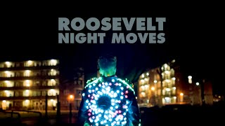 Roosevelt Night Moves Official Video