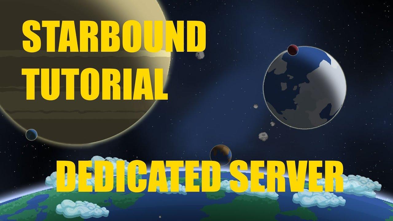 Starbound Tutorial | Making A Server