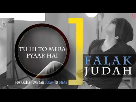 Tu Hi To Mera Pyaar Hai Full Song (Audio) | JUDAH | Falak Shabir 2nd Album