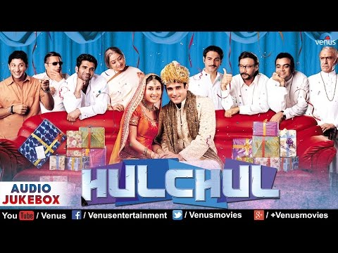 Hulchul Audio Jukebox | Akshaye Khanna, Kareena Kapoor |