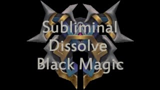 DISSOLVE BLACK MAGIC