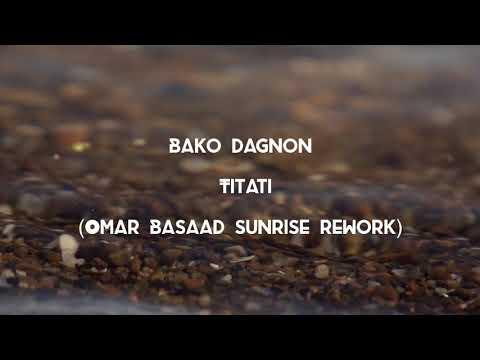 Bako Dagnon - Titati (Omar Basaad Sunrise Rework)