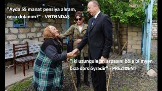 """Vətəndaş:""""ayda 55 azn pensiya alıram""""- Prezident:""""2 uzunqulağın arpasını bölə bilməyən bizi öyrədir"""""""