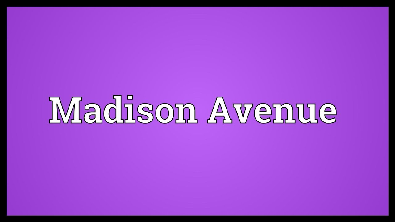 Madison Avenue Meaning