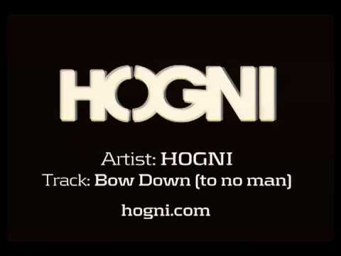 HOGNI - Bow Down (to no man)