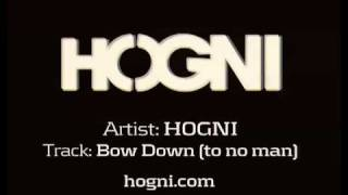 Watch Hogni Bow Down to No Man video
