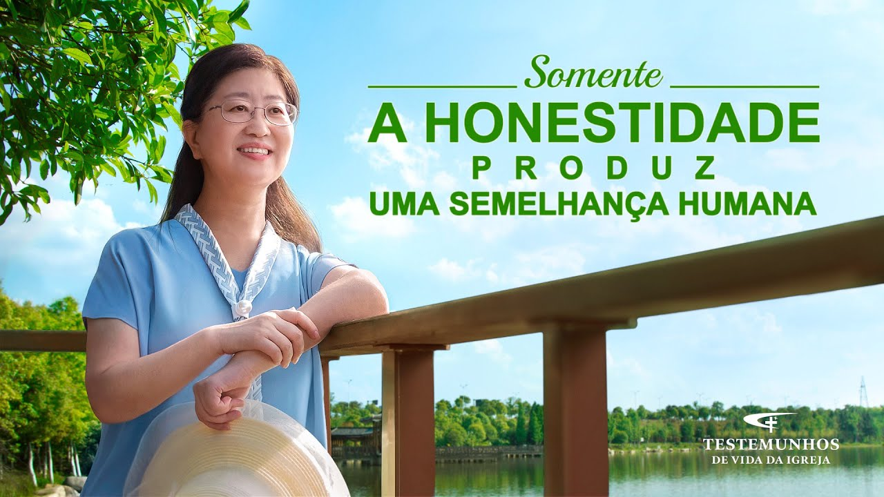 """Testemunho de fé """"Somente a honestidade produz uma semelhança humana"""""""