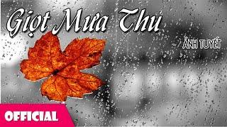 Giọt Mưa Thu - Ánh Tuyết [MV HD]