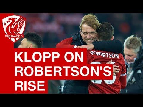 Jurgen Klopp on Andy Robertson's Liverpool rise and Alberto Moreno's return