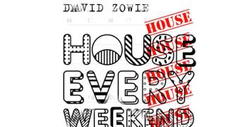 David Zowie - House Every Weekend [Official]