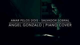 Amar Pelos Dois - Salvador Sobral (Piano Cover) | Ángel Gonzalo