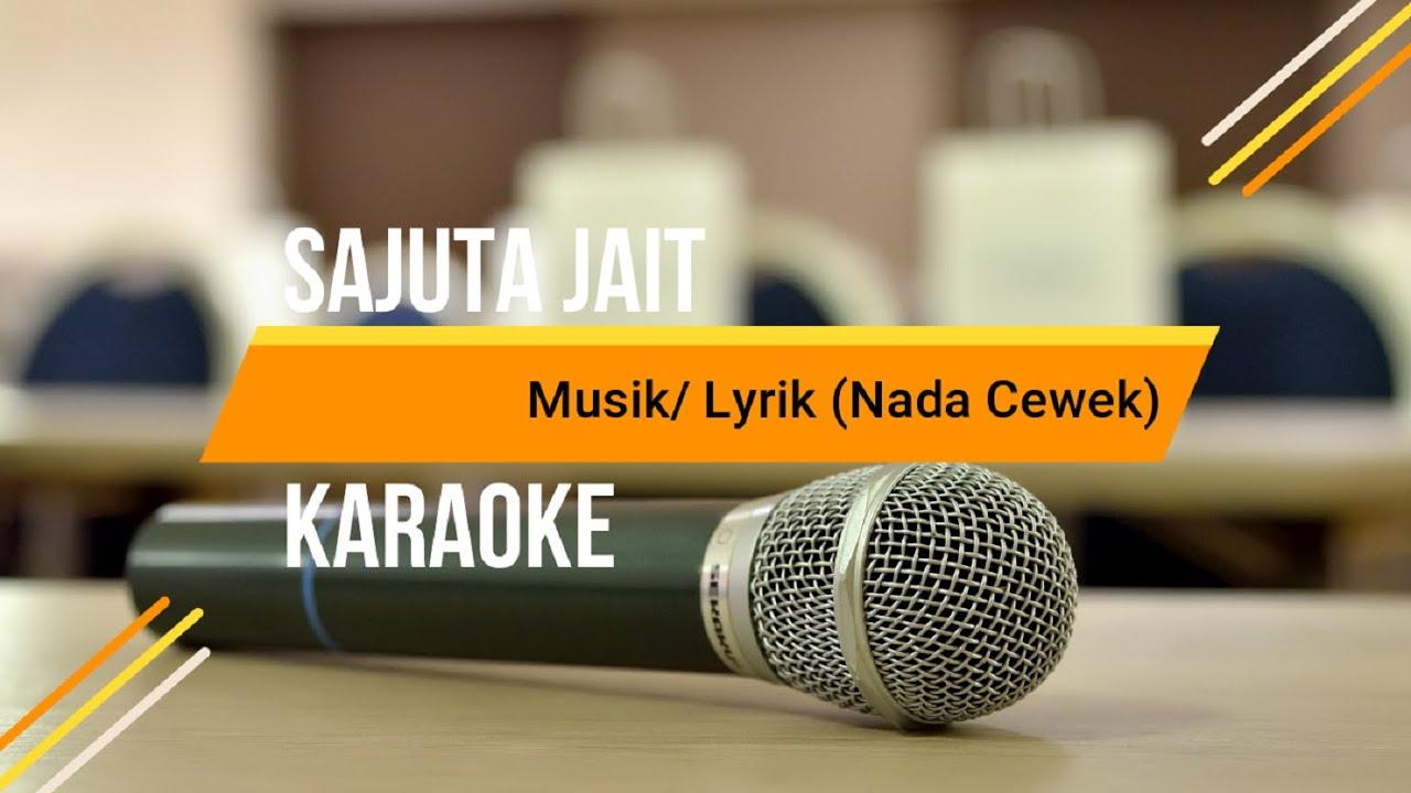Download KARAOKE SAJUTA JAIT Tapsel (NADA CEWEK) Musik/ Lyrik | Rambe Karaoke