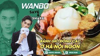 🔵 Bánh Giò Đông Các ở Hà Nội Ngon - Livestream WANBO Tập 375 - Ngày 17-08-2019