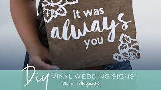 DIY Vinyl Wedding Signs With Cricut