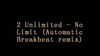 2 UNLIMITED - no limit (automatic breakbeat remix)