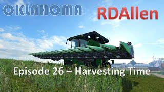 Farming Simulator 15 Oklahoma E26 - Harvesting Time, and a Little More Red on the Farm!