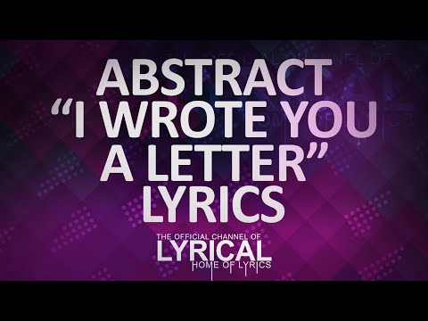 Abstract - I Wrote You A Letter (Prod. by Blulake) Lyrics