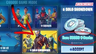 FORTNITE - EARN 50,000 V-BUCKS for FREE! NEW SOLO SHOWDOWN LTM AVAILABLE NOW!!!