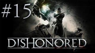 Dishonored - Прохождение игры на русском - Мост Колдуина (Серия 15)